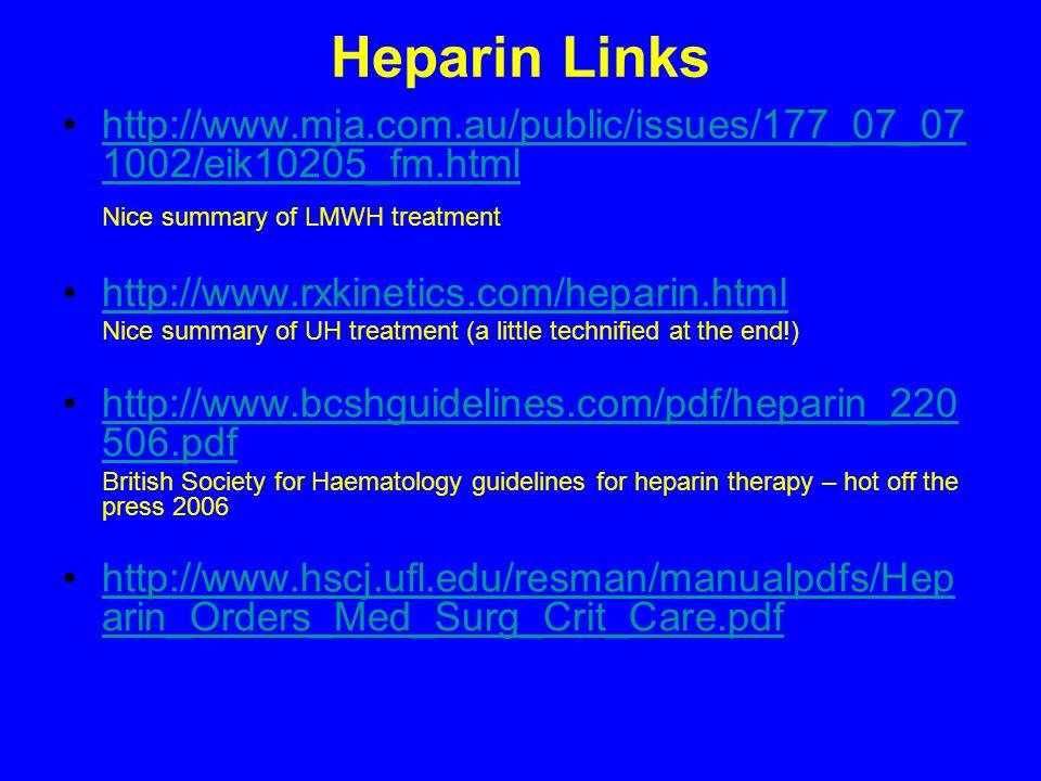 Heparin Links http://www.mja.com.au/public/issues/177_07_07 1002/eik10205_fm.htmlhttp://www.mja.com.au/public/issues/177_07_07 1002/eik10205_fm.html N