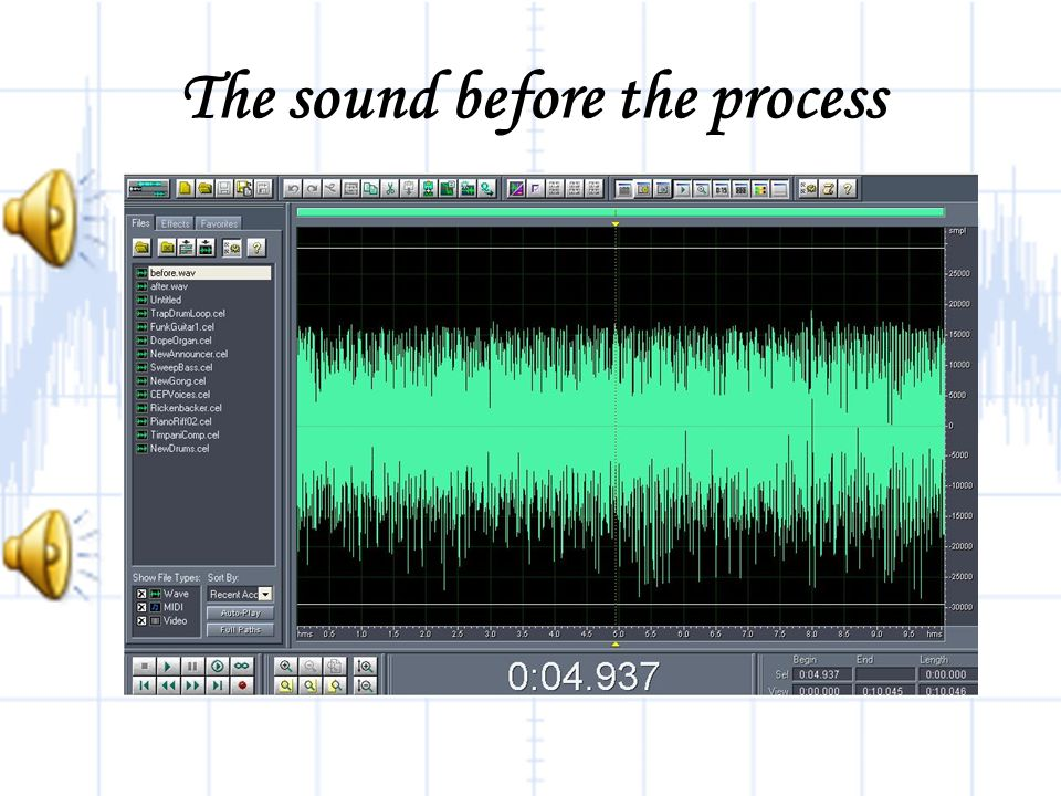 The sound before the process