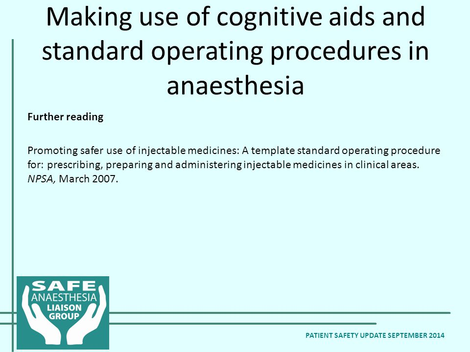 Further reading Promoting safer use of injectable medicines: A template standard operating procedure for: prescribing, preparing and administering injectable medicines in clinical areas.