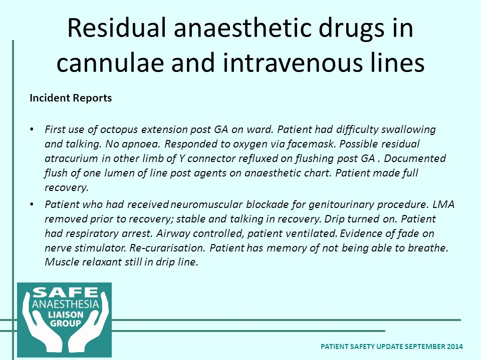 Residual anaesthetic drugs in cannulae and intravenous lines Incident Reports First use of octopus extension post GA on ward.