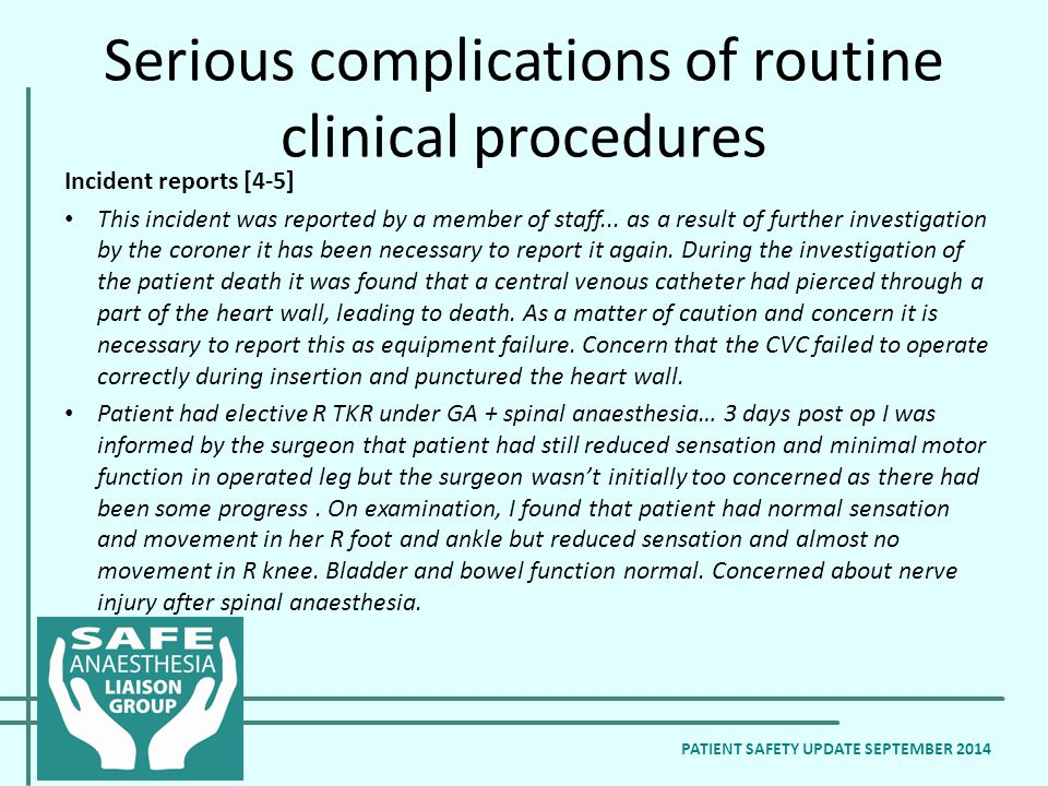 Serious complications of routine clinical procedures Incident reports [4-5] This incident was reported by a member of staff...
