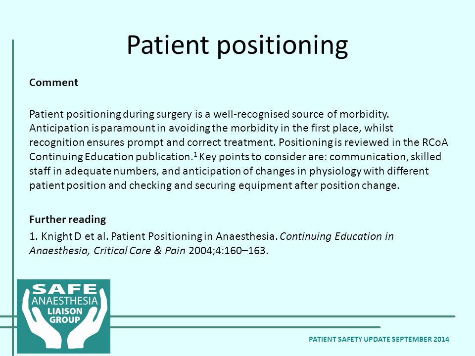 Patient positioning Comment Patient positioning during surgery is a well-recognised source of morbidity.