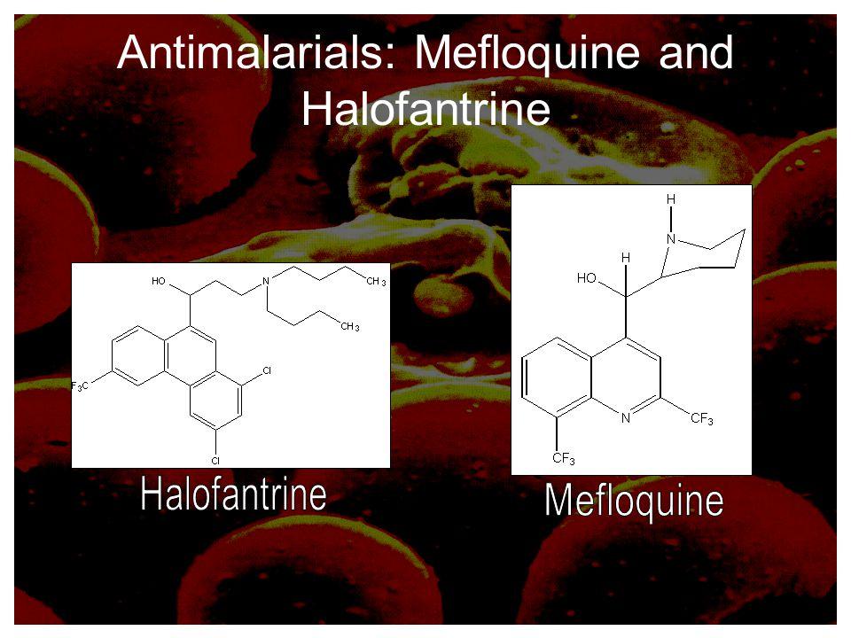 Antimalarials: Mefloquine and Halofantrine