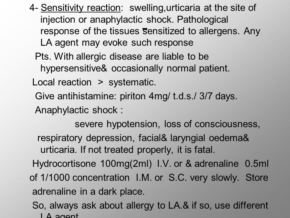 - 4- Sensitivity reaction: swelling,urticaria at the site of injection or anaphylactic shock. Pathological response of the tissues sensitized to aller