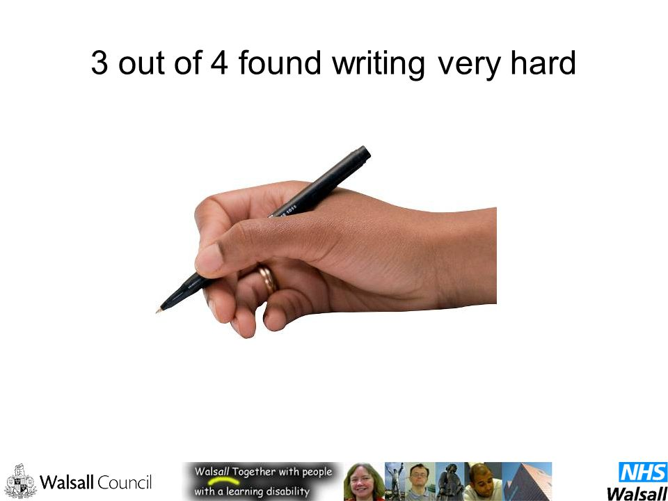 3 out of 4 found writing very hard