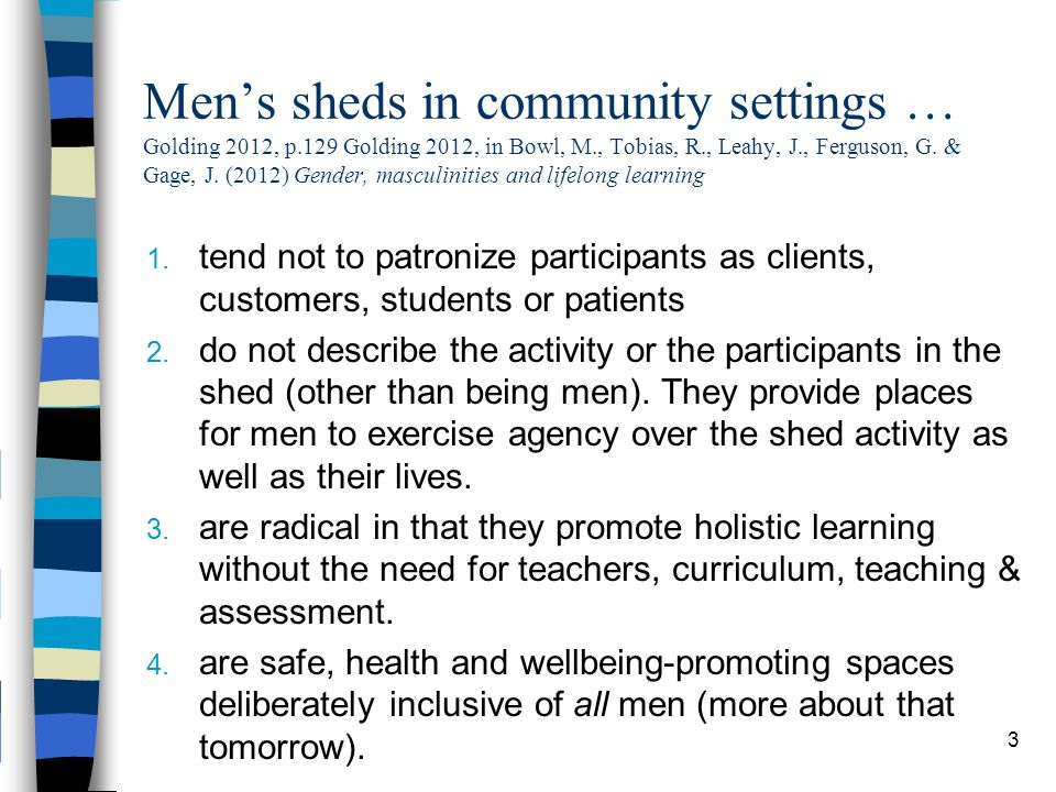 Men's sheds in community settings … Golding 2012, p.129 Golding 2012, in Bowl, M., Tobias, R., Leahy, J., Ferguson, G.
