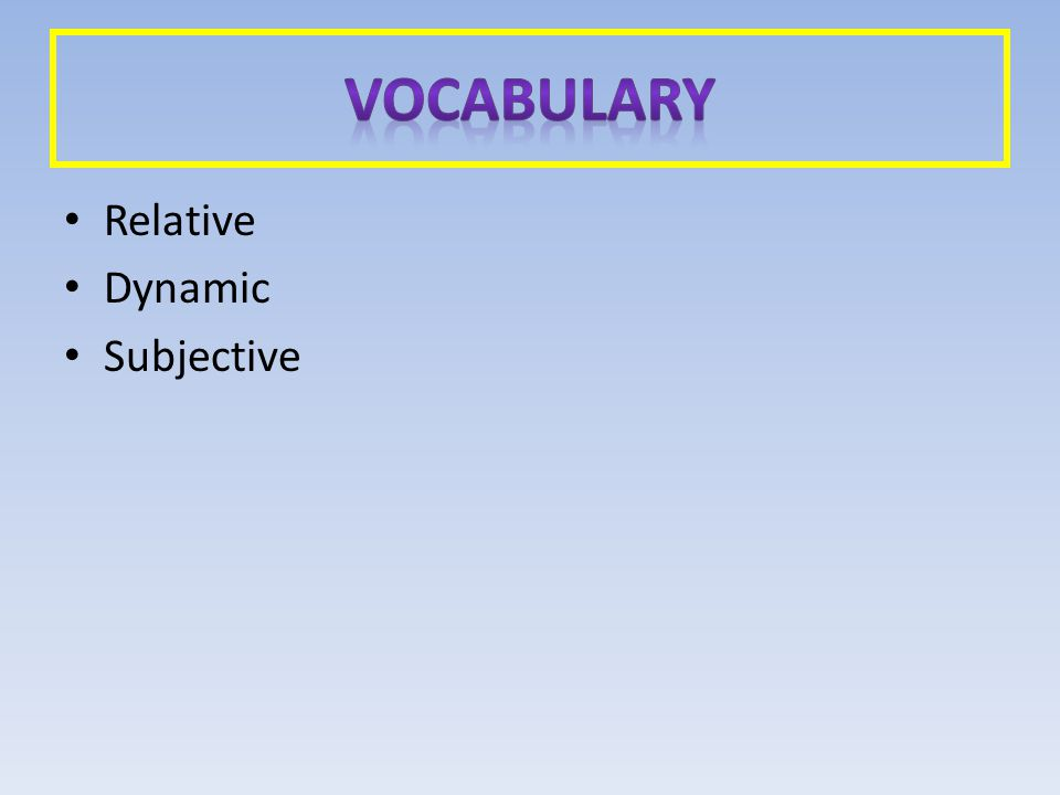 Relative Dynamic Subjective