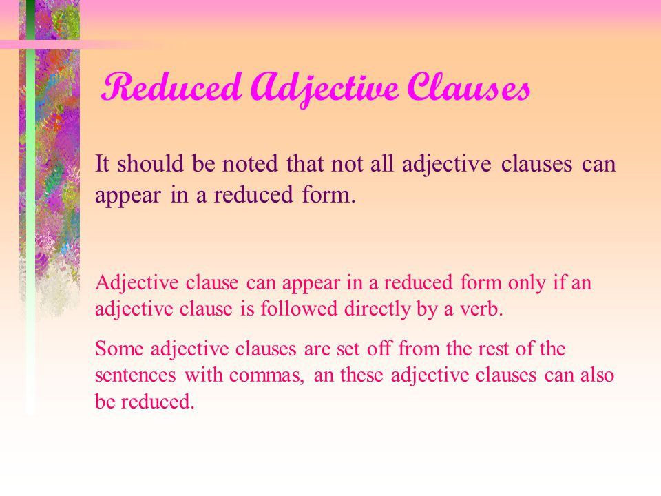 Reduced Adjective Clauses I don't understand the article which appears in today's paper I don't understand the article appearing in today's paper.