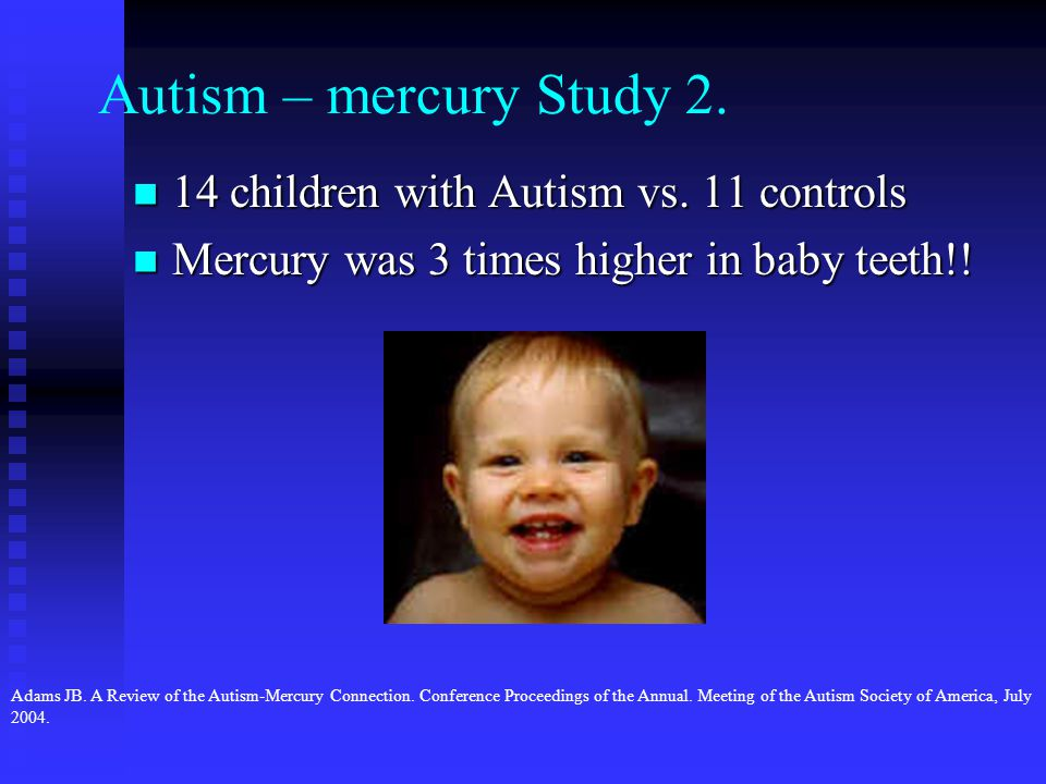 Autism – mercury Study 2. 14 children with Autism vs.