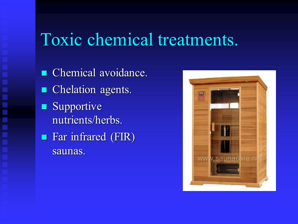 Toxic chemical treatments. Chemical avoidance. Chemical avoidance.