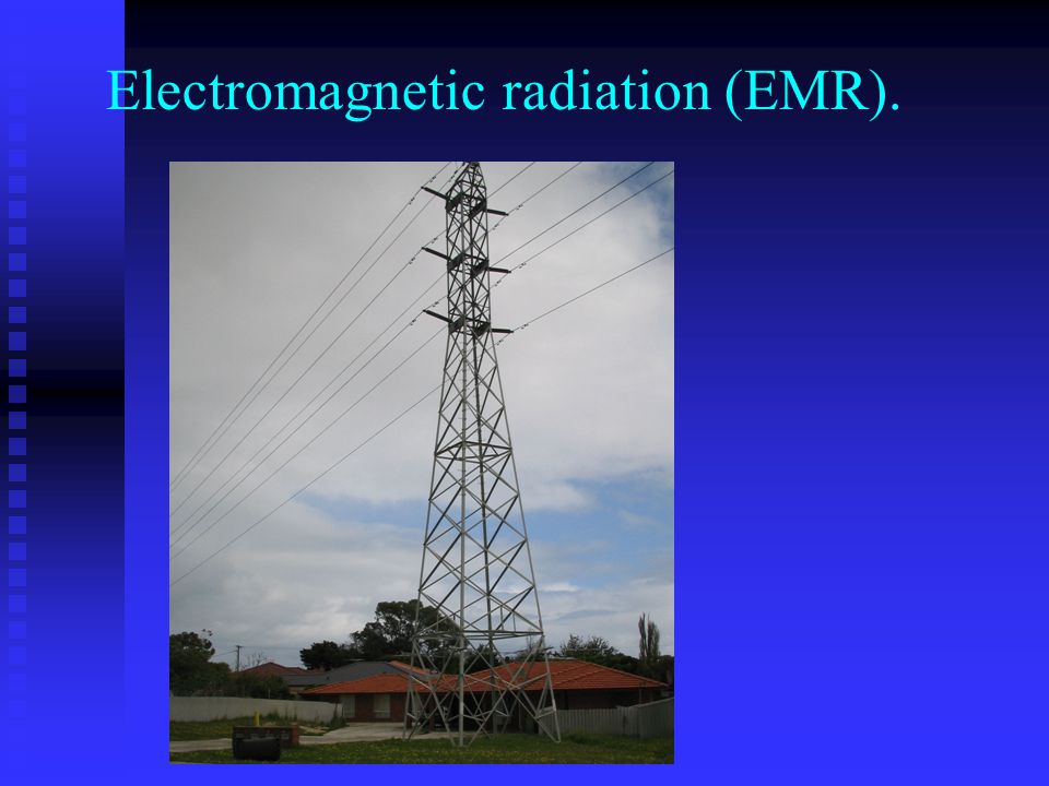 Electromagnetic radiation (EMR).