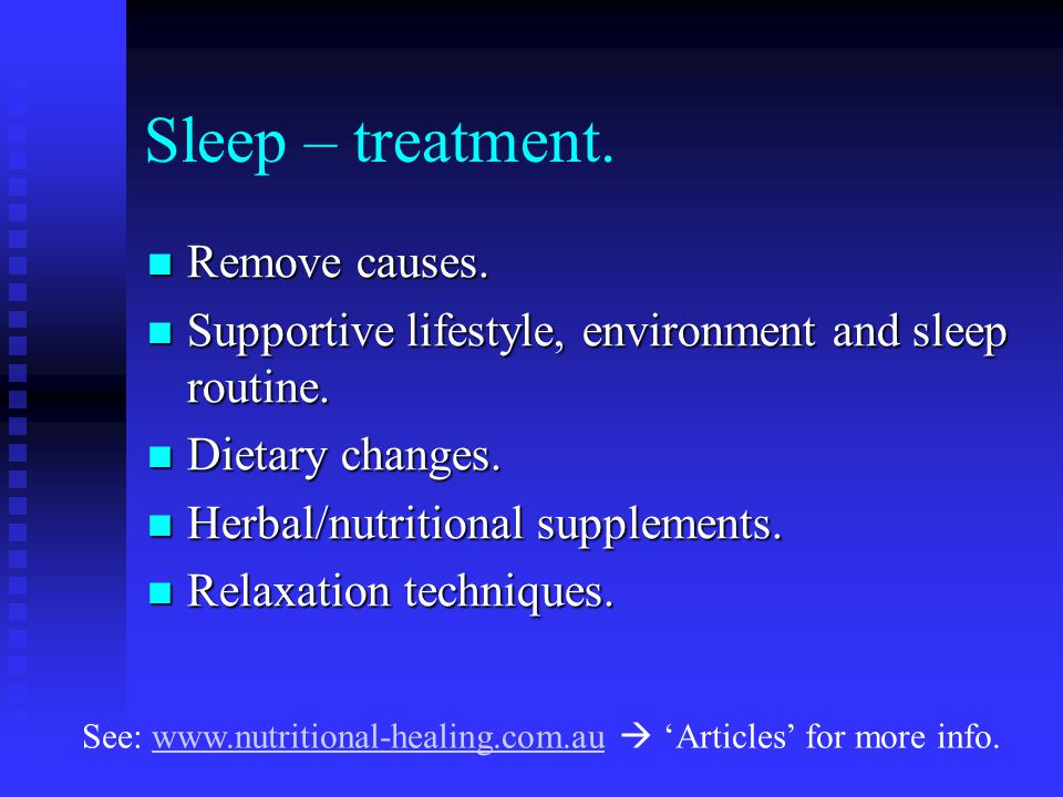 Sleep – treatment. Remove causes. Remove causes.