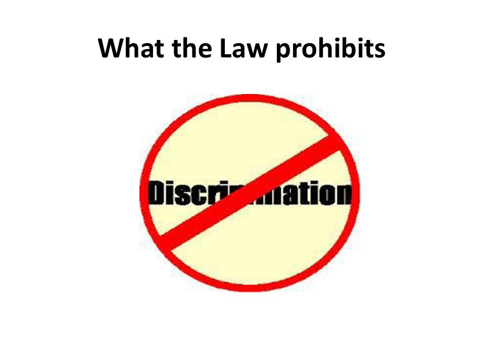 What the Law prohibits