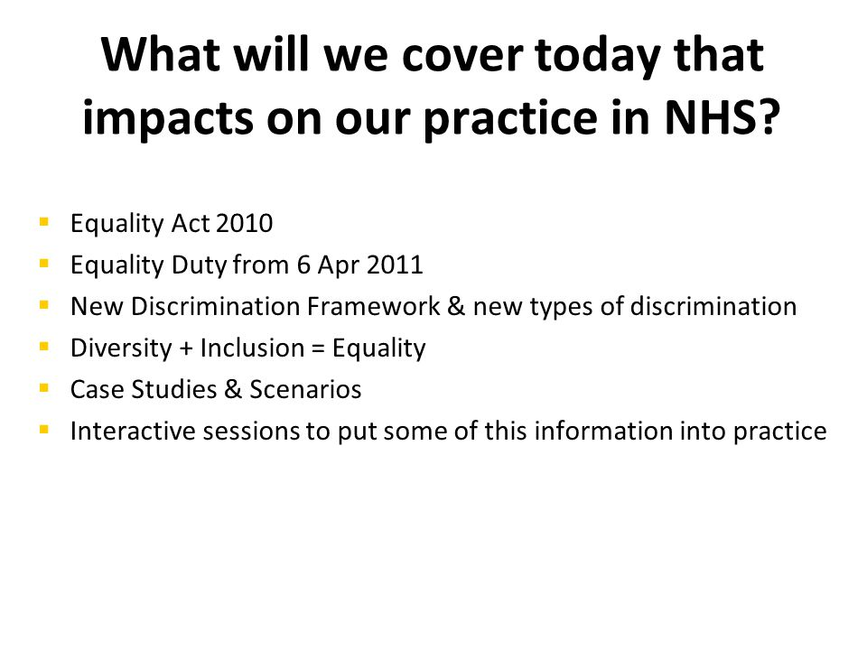 What will we cover today that impacts on our practice in NHS.