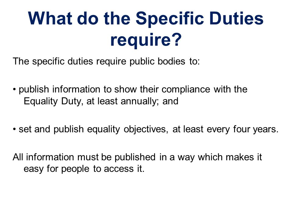 What do the Specific Duties require.