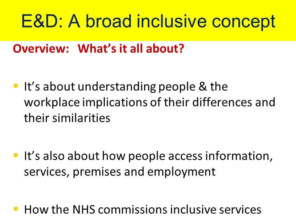 EDS The Equality Delivery System is designed as a tool to be used to help all staff and NHS organisations understand how equality can drive improvements and strengthen the accountability of services to patients and the public.