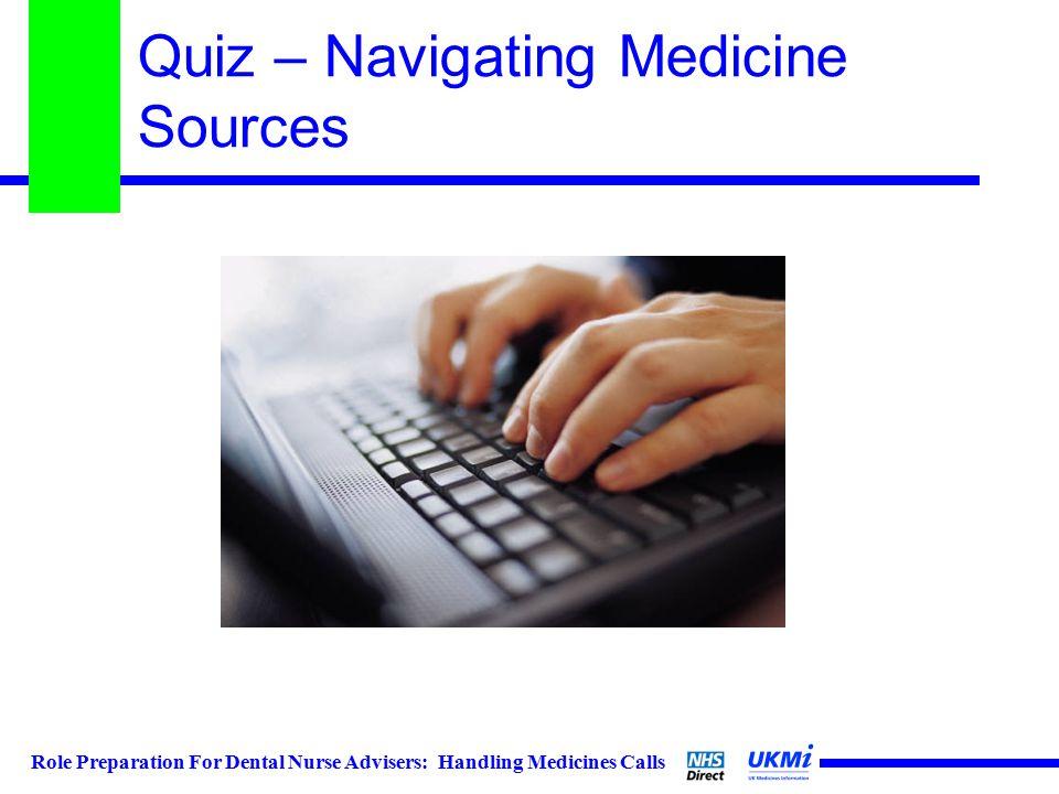 Role Preparation For Dental Nurse Advisers: Handling Medicines Calls Quiz – Navigating Medicine Sources