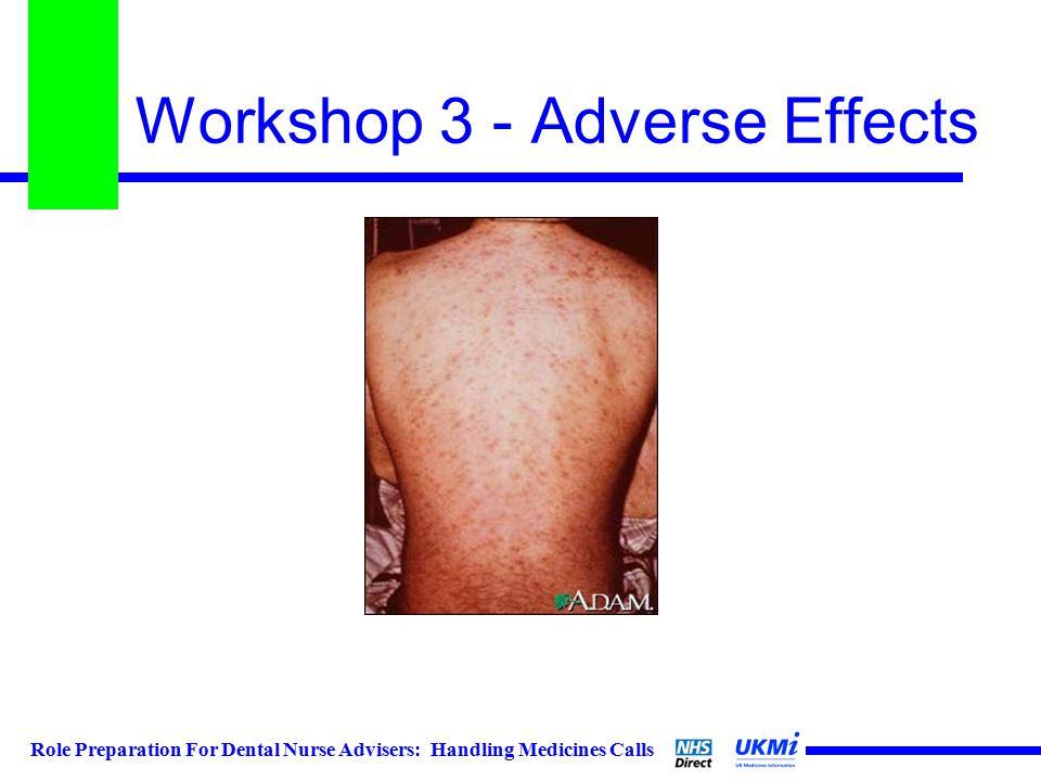 Role Preparation For Dental Nurse Advisers: Handling Medicines Calls Workshop 3 - Adverse Effects