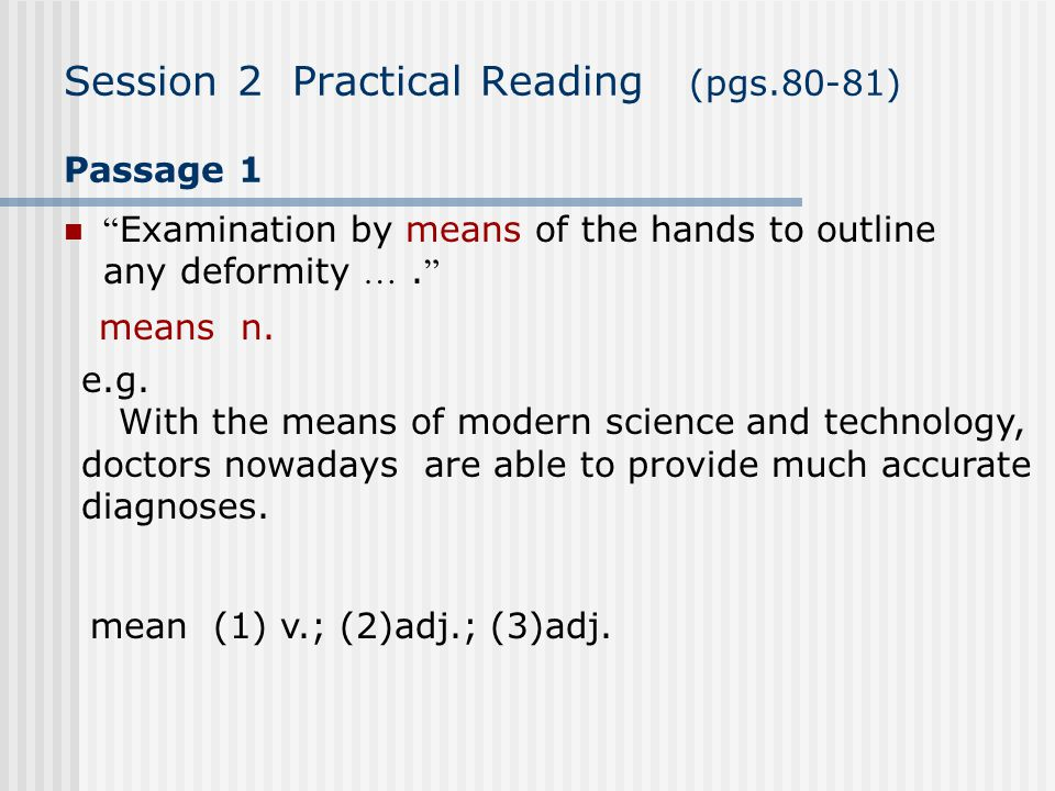 Session 2 Practical Reading (pgs.80-81) Passage 1 Examination by means of the hands to outline any deformity ….