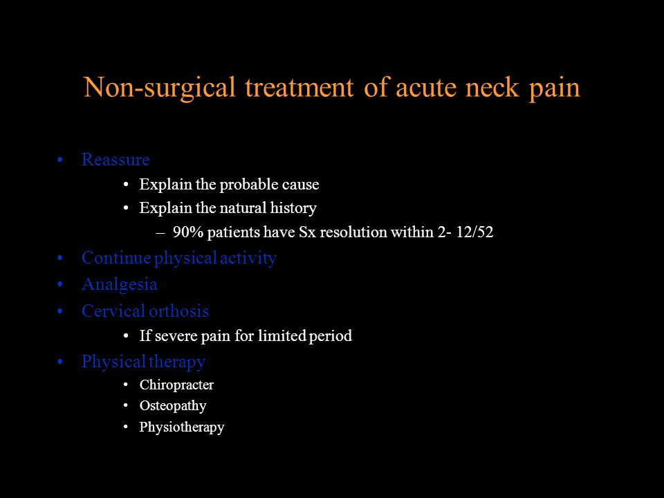 Non-surgical treatment of chronic neck pain 'Because of methodoligcal problems and lack of RCT, we believe it is not opportune to make any recommendations in favour of any type of treatment for chronic neck pain at this time - there is no clear evidence that any form of treatment studied is particularly effective for patients with chronic neck pain' Neck and Back pain The Scientific evidence of Causes, Diagnosis and Treatment