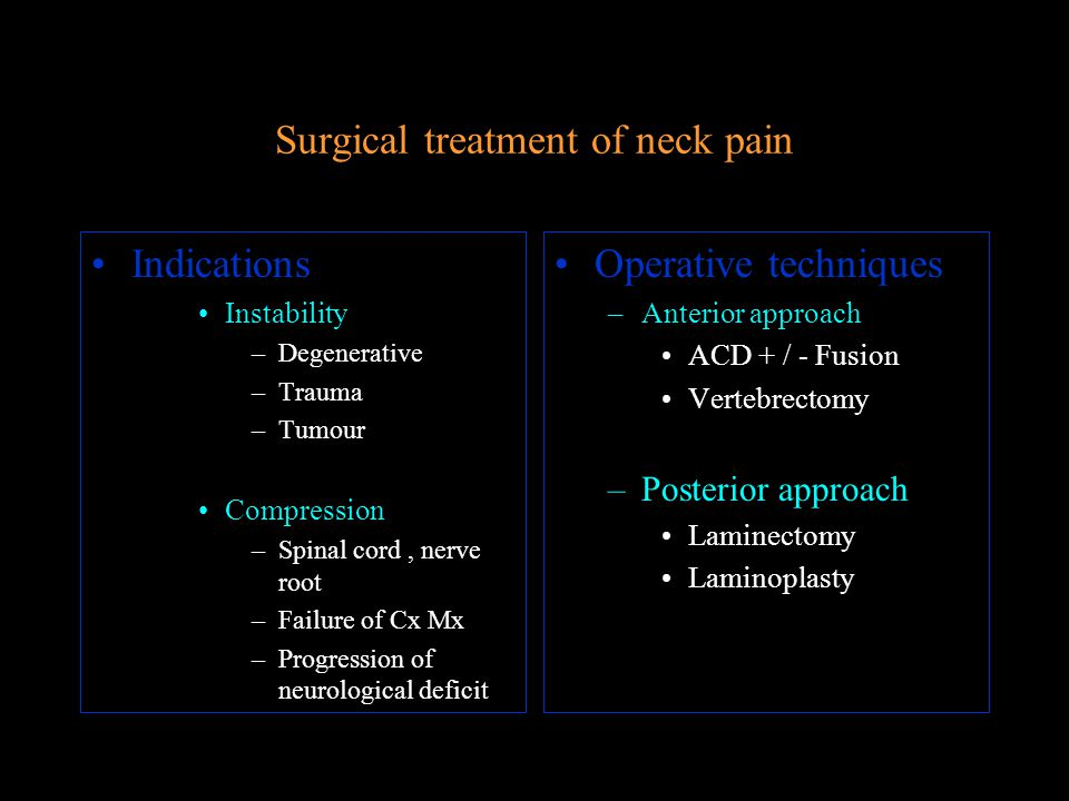 Who to refer Emergency –Acute neurological deficit whatever the cause Routine –Failure of Cx Mx with persistant pain –Failure of Cx Mx with persistant Sx and Signs of nerve root / spinal cord compression