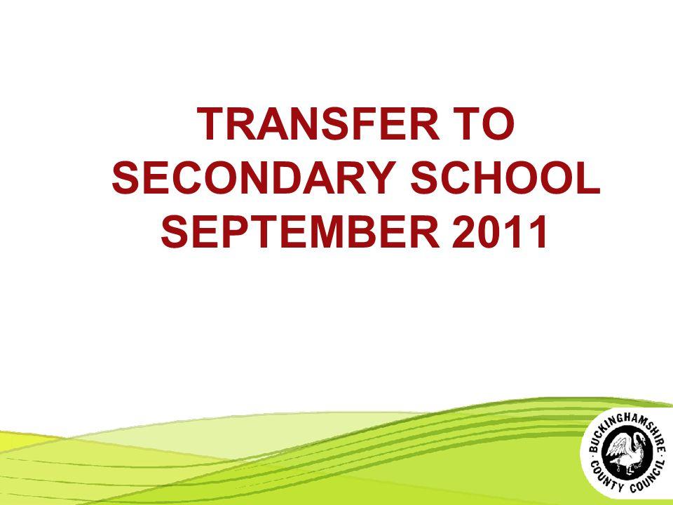 TRANSFER TO SECONDARY SCHOOL SEPTEMBER 2011