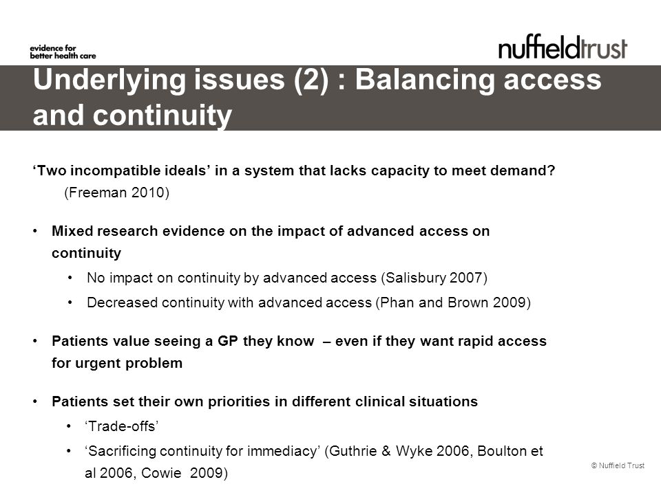 © Nuffield Trust 'Two incompatible ideals' in a system that lacks capacity to meet demand.