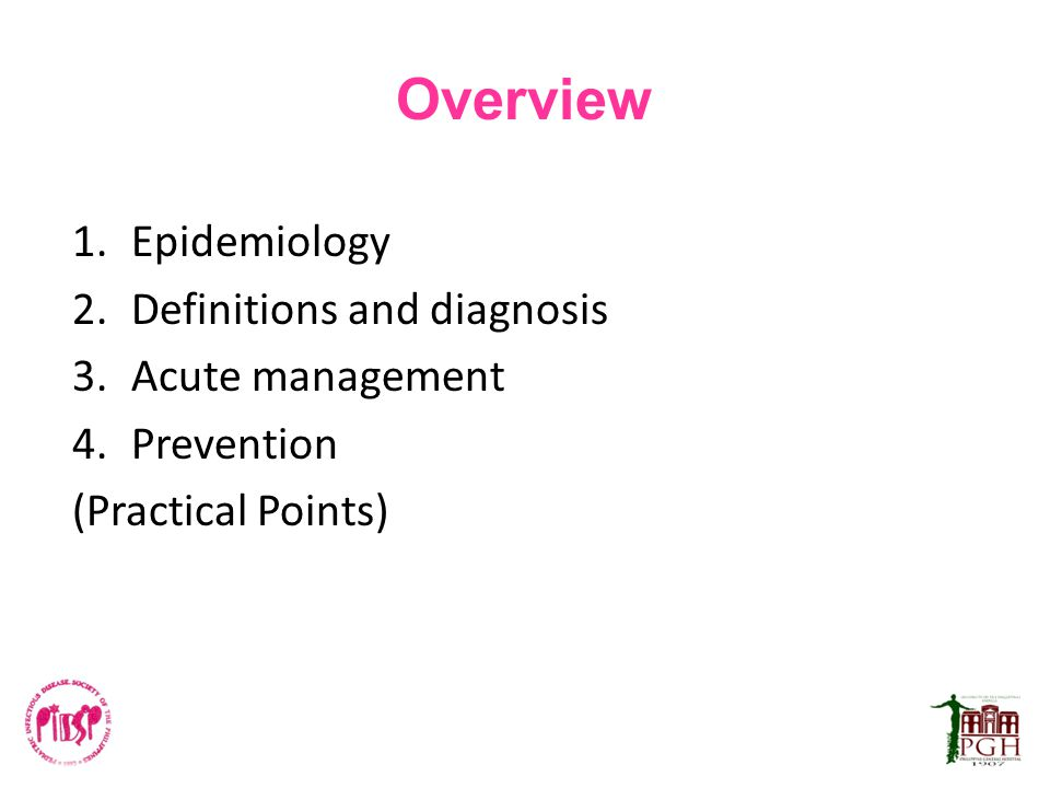 Overview 1.Epidemiology 2.Definitions and diagnosis 3.Acute management 4.Prevention (Practical Points)
