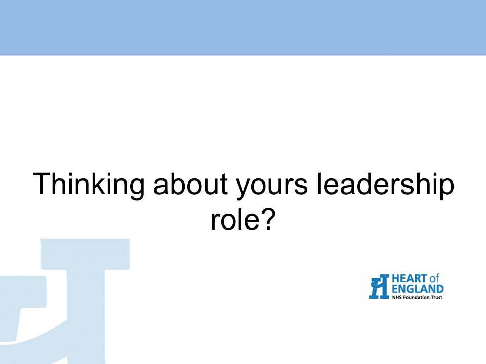 Thinking about yours leadership role?
