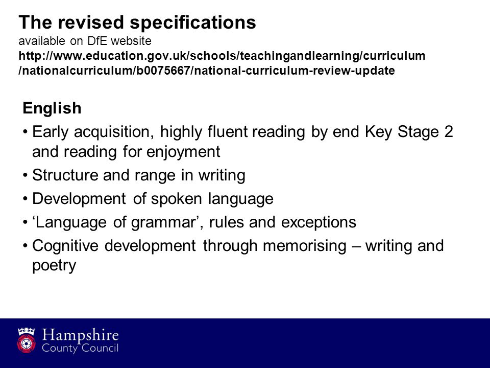 The revised specifications available on DfE website http://www.education.gov.uk/schools/teachingandlearning/curriculum /nationalcurriculum/b0075667/na