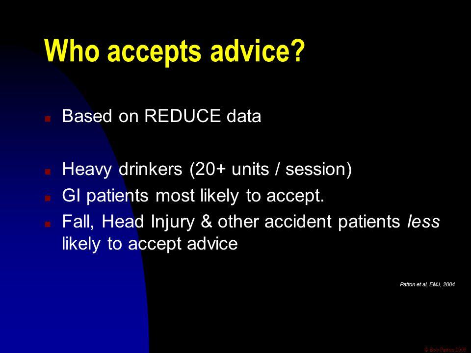 © Bob Patton 2009 Who accepts advice.