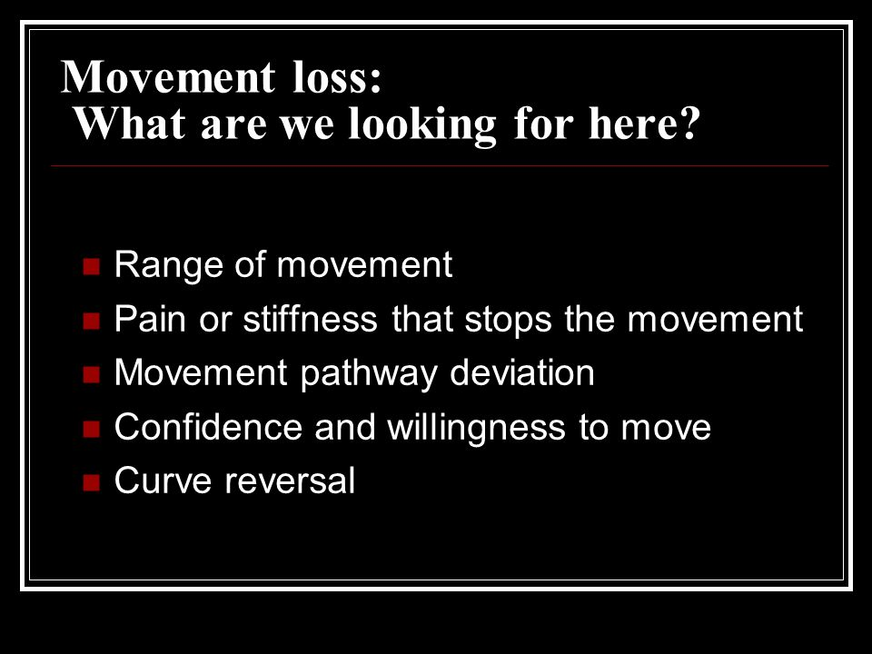 Movement loss: What are we looking for here.