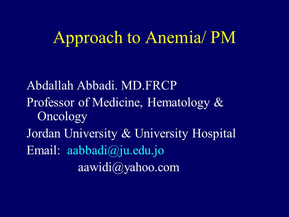Approach to Anemia/ PM Abdallah Abbadi.