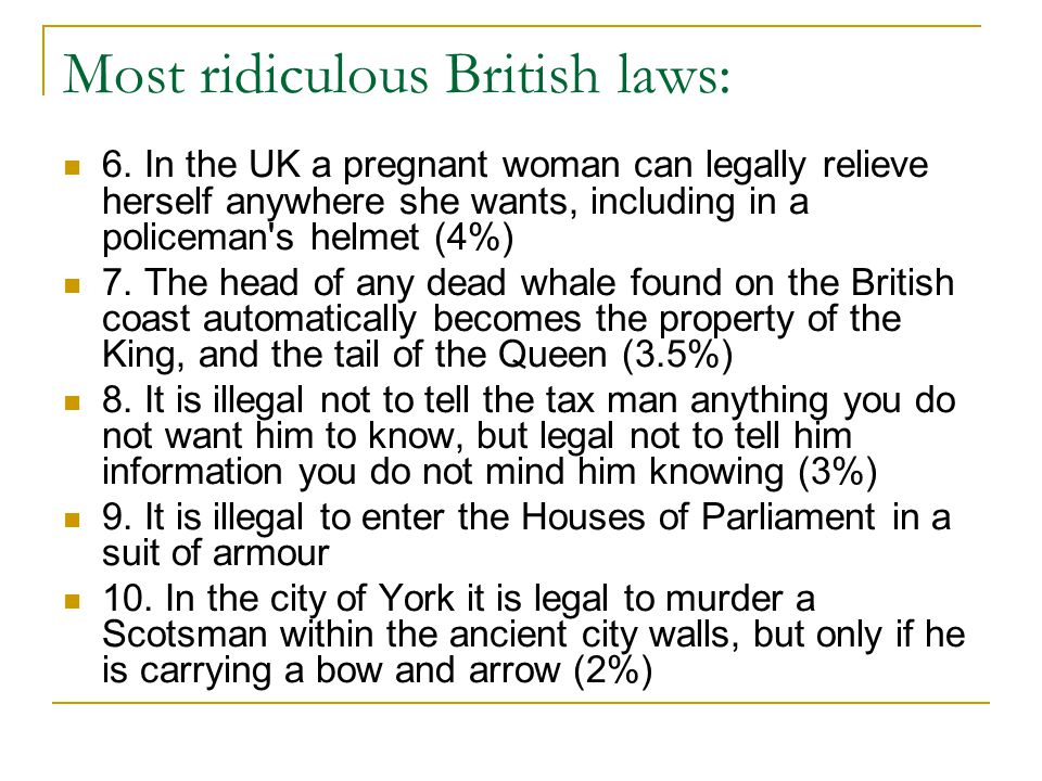Most ridiculous British laws: 6.