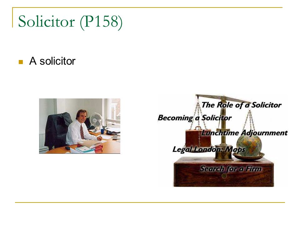 Solicitor (P158) A solicitor