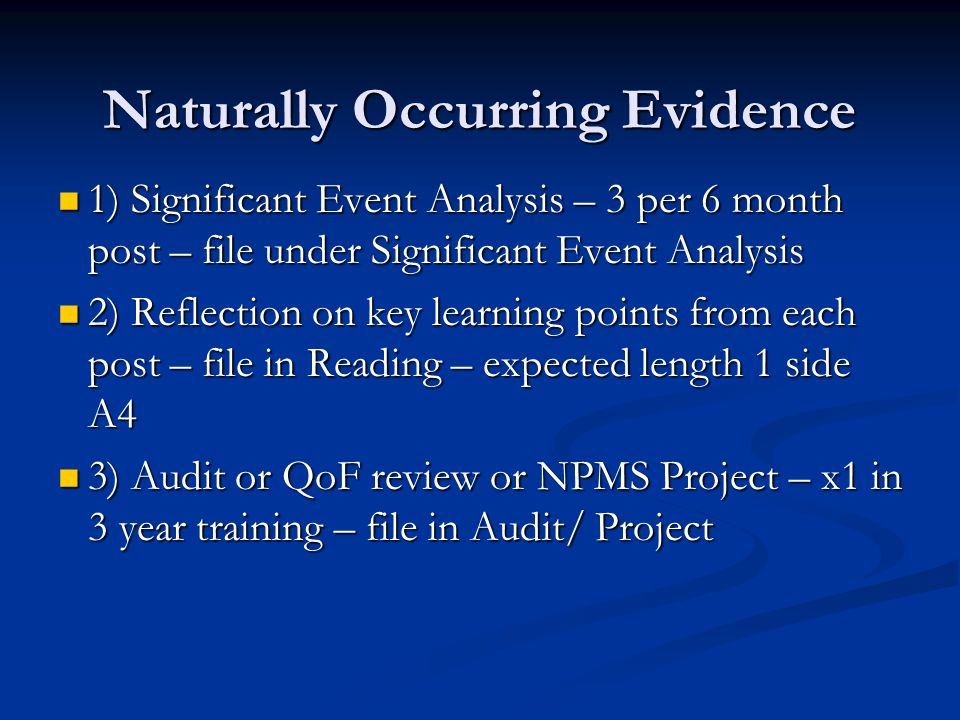 Naturally Occurring Evidence 1) Significant Event Analysis – 3 per 6 month post – file under Significant Event Analysis 1) Significant Event Analysis