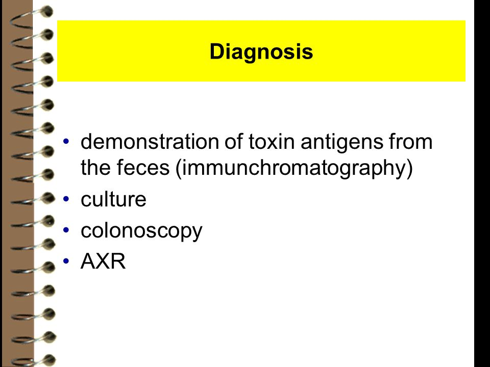 Diagnosis demonstration of toxin antigens from the feces (immunchromatography) culture colonoscopy AXR