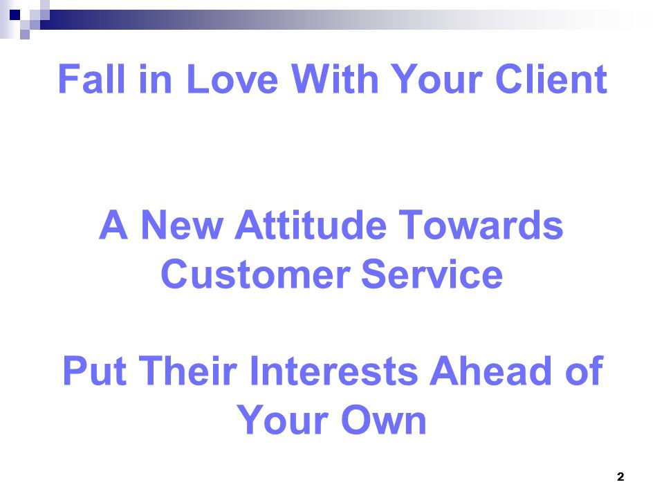 Fall in Love With Your Client A New Attitude Towards Customer Service Put Their Interests Ahead of Your Own 2
