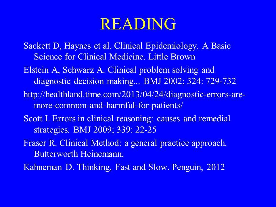 READING Sackett D, Haynes et al. Clinical Epidemiology.