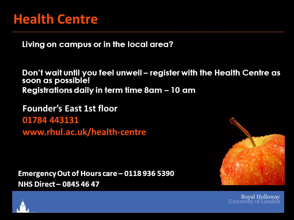 Health Centre Living on campus or in the local area.