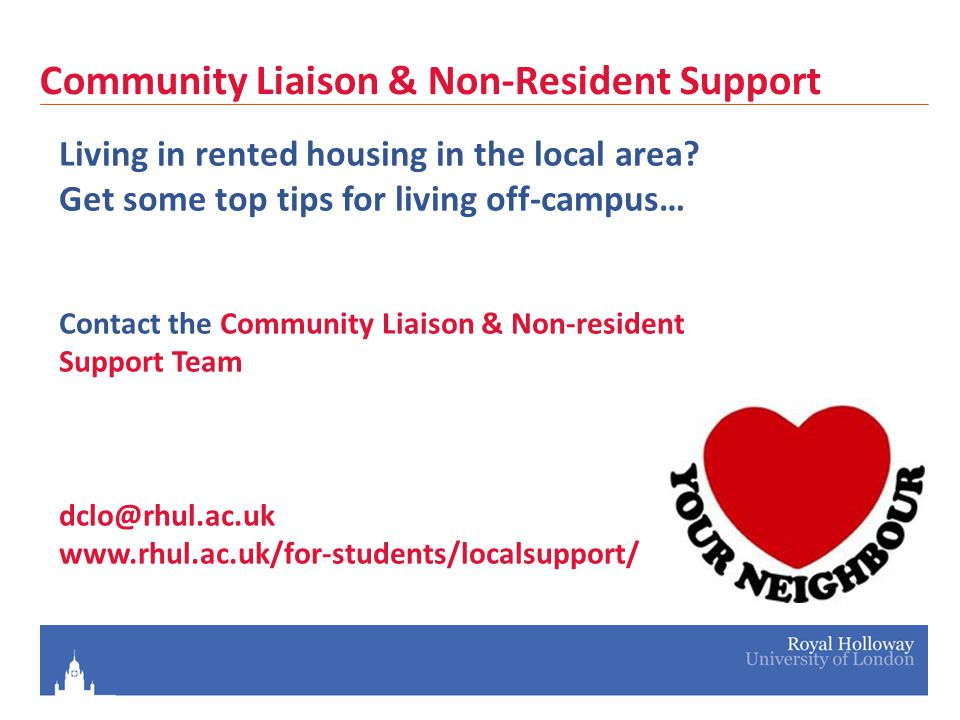 Community Liaison & Non-Resident Support Living in rented housing in the local area.