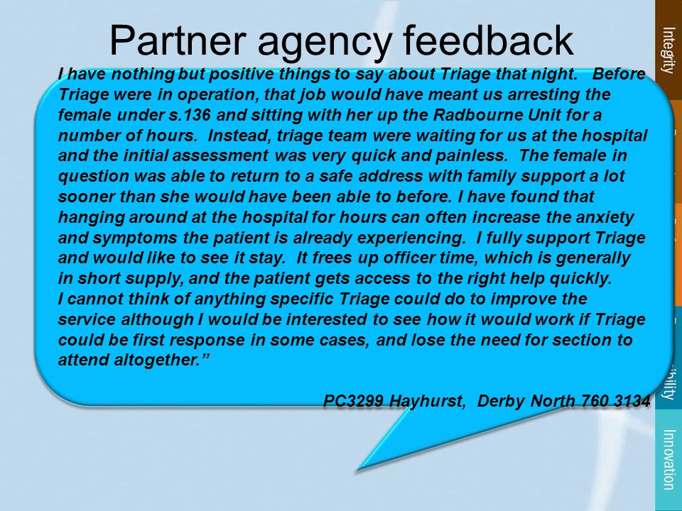 Partner agency feedback I have nothing but positive things to say about Triage that night.