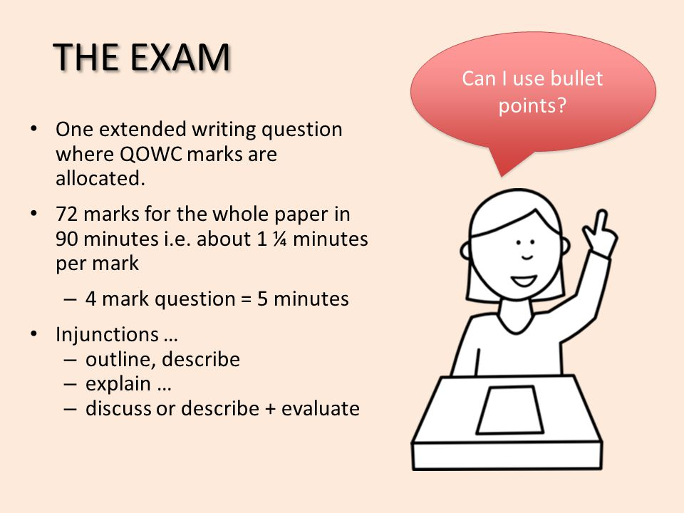 THE EXAM One extended writing question where QOWC marks are allocated.