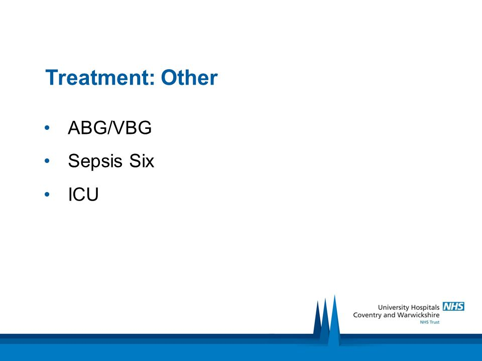 Treatment: Other ABG/VBG Sepsis Six ICU