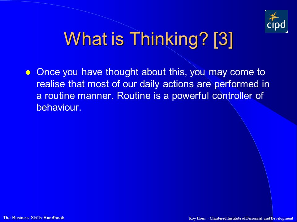 The Business Skills Handbook Roy Horn - Chartered Institute of Personnel and Development Different Types of Thinking [15] l Comprehension thinking is the cognitive process of understanding something.