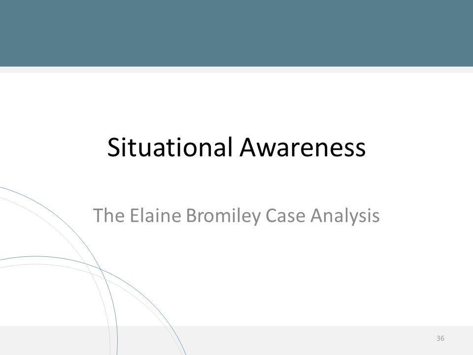 Situational Awareness 36 The Elaine Bromiley Case Analysis