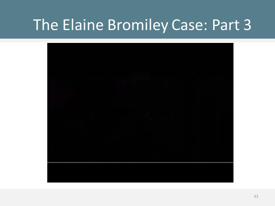The Elaine Bromiley Case: Part 3 43