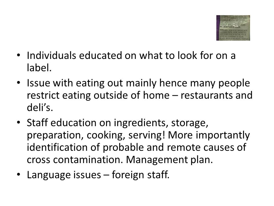 Individuals educated on what to look for on a label. Issue with eating out mainly hence many people restrict eating outside of home – restaurants and