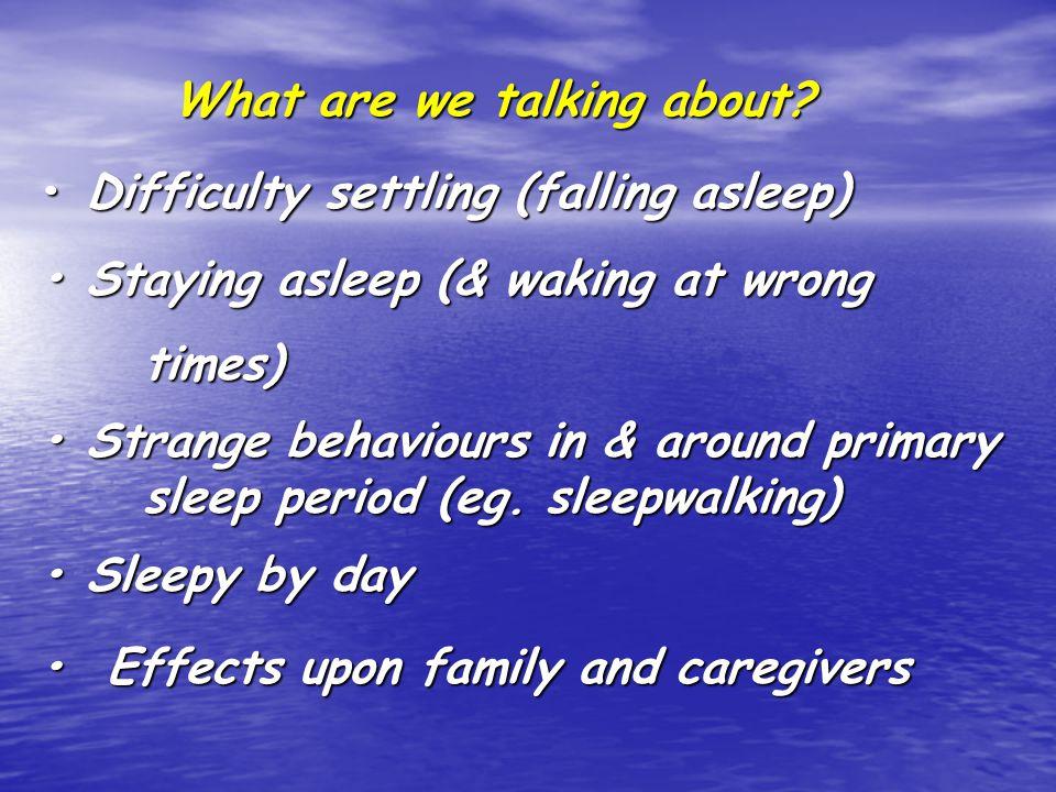 Children's Sleep Disorders: Assessment 1.General assessment inc.