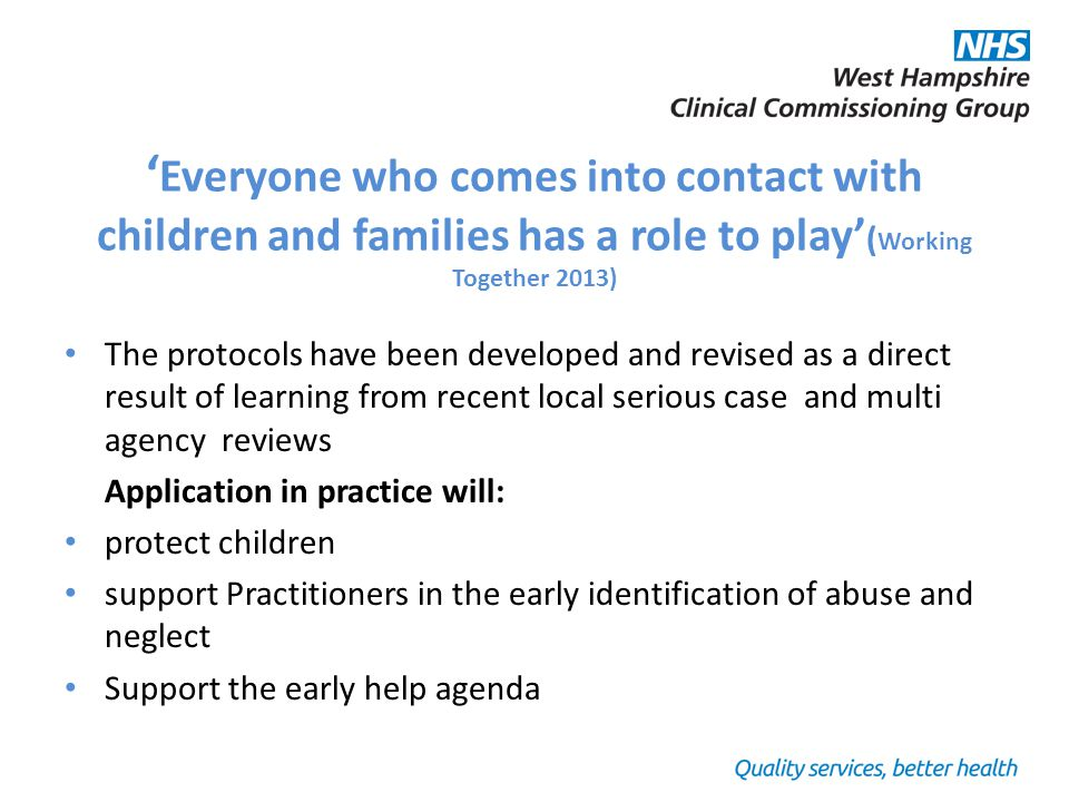 ' Everyone who comes into contact with children and families has a role to play' ( Working Together 2013) The protocols have been developed and revise